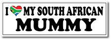 I love my mummy Afrique du Sud-Afrique du Sud / mère autocollant vinyle 25cm x 10cm