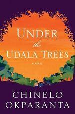 Under the Udala Trees by Chinelo Okparanta (2015, Hardcover)