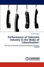Performance of Telecoms Industry in the Wake of Liberalisation by Edwin...