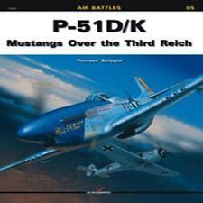 Air Battles: P-51 D/k : Mustangs over the Third Reich 5 by Tomasz Szlagor (2010,