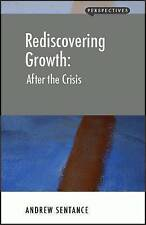 Rediscovering Growth: After the Crisis (Perspectives), Sentance, Andrew, New