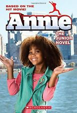 Annie: The Junior Novel (Movie Tie-In) by Lexi Ryals