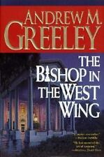 The Bishop in the West Wing by Andrew M. Greeley (2002, Hardcover)