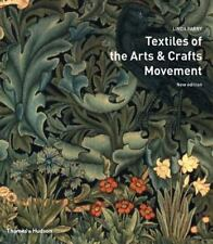 Textiles of the Arts and Crafts Movement by Linda Parry (2005, Paperback, Revise