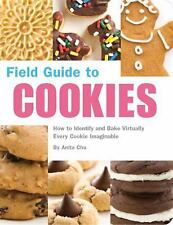 Field Guide to Cookies: How to Identify and Bake Virtually Every Cookie