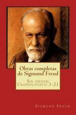 Obras Completas de Sigmund Freud : En Orden Cronológico 3-21 by Sigmund Freud...