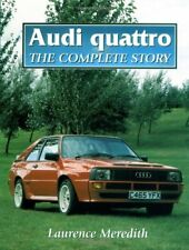 Audi Quattro: The Complete Story by Meredith, Laurence