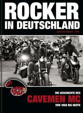 Rocker in Deutschland - Die Geschichte des Cavemen MC von 1968 bis heute