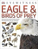 Eagle & Birds of Prey (Eyewitness) by DK, NEW Book, FREE & Fast Delivery, (Paper
