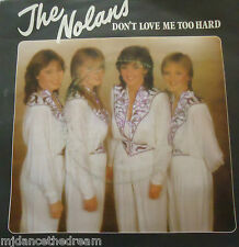 """THE NOLANS - Dont Love Me Too Hard ~ 7"""" Single PS"""