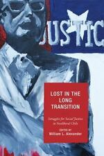 Lost in the Long Transition : Struggles for Social Justice in Neoliberal...