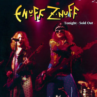 Enuff Z Nuff • Tonight • Sold Out CD 2007 Metal Mind Productions 2010 •• NEW ••