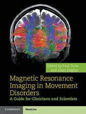 Magnetic Resonance Imaging in Movement Disorders: A Guide for Clinicians and Sci
