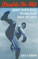 Double No-Hit : Johnny Vander Meer's Historic Night under the Lights Paperback