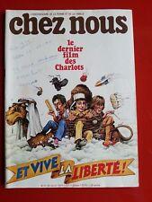 FEVRIER 1978 revue CHEZ NOUS  n°7 dernier film des CHARLOTS ET VIVE LA LIBERTE