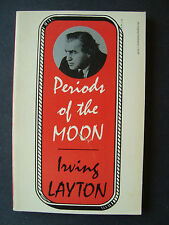 """Irving Layton  """" Periods of the Moon """"  1967  McClelland & Stewart"""