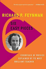 Six Easy Pieces: Essentials of Physics Explained by its Most Brilliant...