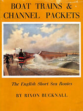 Boat trains and Channel packets: The English short sea routes by Bucknall, Rixon