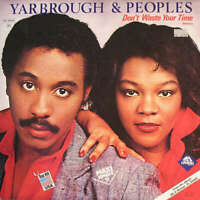 "Yarbrough & Peoples Don't Waste Your Time 12"" Vinyl Schallplatte 144771"