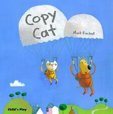 Child's Play Library: Copy Cat by Mark Birchall (2010, Picture Book)