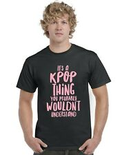 It's A KPOP Thing You Probably Wouldn't Understand Adults T-Shirt Tee Top