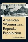 American Women and the Repeal of Prohibition (Paperback or Softback)