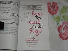 HOW TO MEET CUTE BOYS by DEANNA KIZIS  *Signed*  -ARC- -JA-