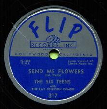 THE SIX TEENS (Send Me Flowers / Afar Into The Night) R&B/SOUL 78  RPM  RECORD