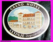 ETIQUETTE GRAND  HOTEL CETINJE YOUGOSLAVIE