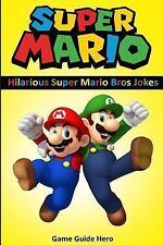 Super Mario: Hilarious Super Mario Bros Jokes, Hero, Game Guide, New Book