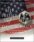 The Irony of Democracy: An Uncommon Introduction t