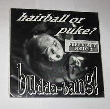 "Budda Bang 7"" 45 PUNK ROCK Hairball or Puke NEW SEALED with Fake Vomit Insert"