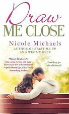 Draw Me Close (Hearts and Crafts), Michaels, Nicole, Good Condition, Book