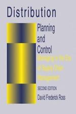 Distribution Planning and Control: Managing in the Era of Supply Chain Managemen