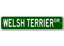 Welsh Terrier K9 Breed Pet Dog Lover Metal Street Sign - Aluminum