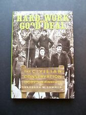 Hard Work and a Good Deal : The Civilian Conservation Corps in Minnesota by Barb