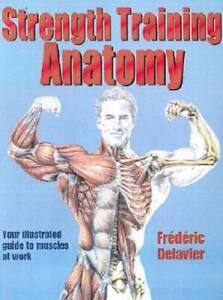 Strength Training Anatomy - Paperback By Delavier, Frederic - VERY GOOD