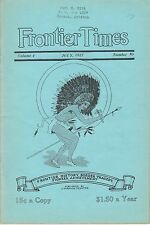 """FRONTIER TIMES"" Monthly VOL. 4  No. 10 July, 1927 Marvin J. Hunter Texas"