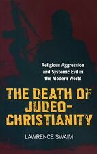 The Death of Judeo-Christianity: Religious Aggression and Systemic Evil in the M