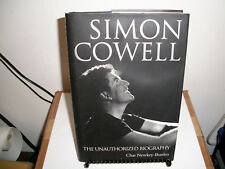 Simon Cowell : The Unauthorized Biography by Chas Newkey-Burden (2010, Hardcover