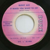 Hear! Northern Soul Promo 45 Buddy Ace  - It Makes You Want To Cry / You'Ve Got