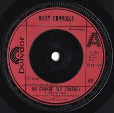 Billy Connolly ORIG UK 45 No chance (no charge) EX '76 Comedy Humblebums Polydor