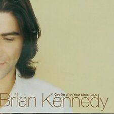 Kennedy, Brian : Get on With Your Short Life CD