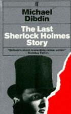 Last Sherlock Holmes Story by Michael Dibdin (Paperback, 1998)