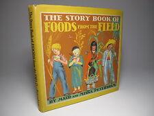 1936 'STORY BOOK FOODS FROM THE FIELD' by PETERSHAMS 1ST ED DJ FINE CRISP COPY