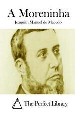 A Moreninha by Joaquim Manuel de Macedo (2015, Paperback)