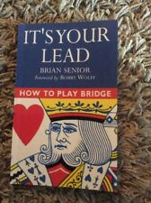 PAPERBACK BOOK ITS YOUR LEAD BY BRIAN SENIOR FROM HOW TO PLAY BRIDGE 1998