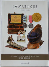 Lawrences Auction Catalogue Militaria, Collectors & Sporting Sale, May 2014