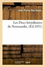 Les Ducs hereditaires de Normandie, (Ed.1851). P 9782012575219 Free Shipping.#