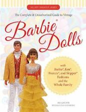 THE COMPLETE & UNAUTHORIZED GUIDE TO VINTAGE BARBIE DOLLS - JAMES, HILLARY SHILK